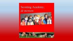 Scouting Academy de mensen Scouting Academy de mensen