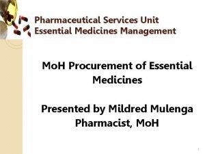 Pharmaceutical Services Unit Essential Medicines Management Mo H