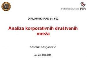 Zavod za telekomunikacije DIPLOMSKI RAD br 602 Analiza