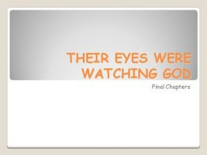THEIR EYES WERE WATCHING GOD Final Chapters What