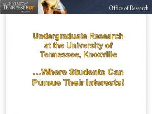 Undergraduate Research at the University of Tennessee Knoxville