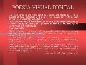 POESA VISUAL DIGITAL La poesa visual es una
