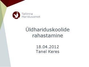 ldhariduskoolide rahastamine 18 04 2012 Tanel Keres Koolide