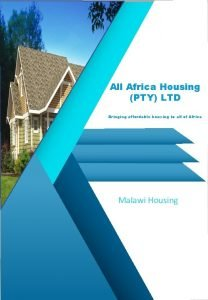 All Africa Housing PTY LTD Bringing affordable housing