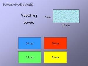 Potn obvod a obsah Vyptrej 5 cm obvod