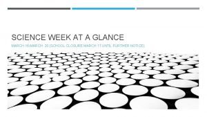 SCIENCE WEEK AT A GLANCE MARCH 16 MARCH