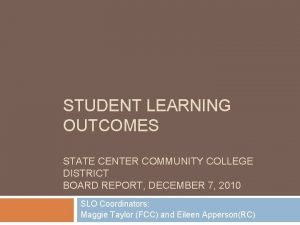 STUDENT LEARNING OUTCOMES STATE CENTER COMMUNITY COLLEGE DISTRICT