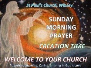 St Pauls Church Wibsey SUNDAY MORNING PRAYER CREATION