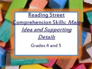 Reading Street Comprehension Skills Main Idea and Supporting