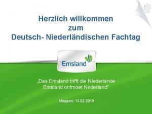 Herzlich willkommen zum Deutsch Niederlndischen Fachtag Das Emsland