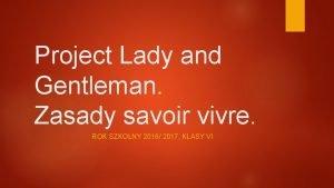Project Lady and Gentleman Zasady savoir vivre ROK