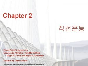 Chapter 2 Power Point Lectures for University Physics