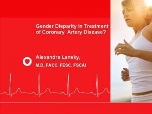 Gender Disparity in Treatment of Coronary Artery Disease