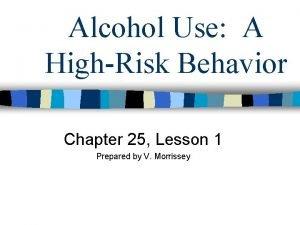 Alcohol Use A HighRisk Behavior Chapter 25 Lesson