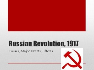 Russian Revolution 1917 Causes Major Events Effects CAUSES