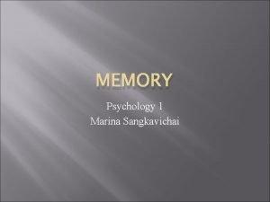 MEMORY Psychology 1 Marina Sangkavichai Memorization Matrix Apple