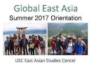 Global East Asia Summer 2017 Orientation USC East