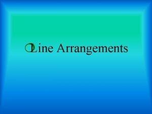 Line Arrangements Line Arrangements lead the eye along