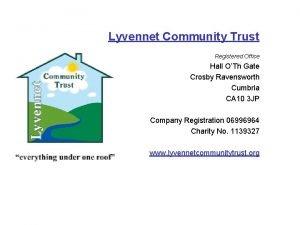 Lyvennet Community Trust Registered Office Hall OTh Gate
