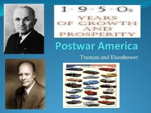 Postwar America Truman and Eisenhower Introduction After WWII