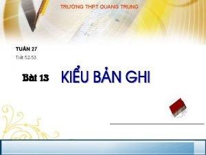 TRNG THPT QUANG TRUNG TUN 27 Tit 52