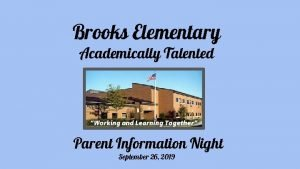Brooks Elementary Academically Talented Parent Information Night September
