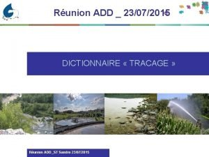 Runion ADD 23072015 DICTIONNAIRE TRACAGE Runion ADDST Sandre