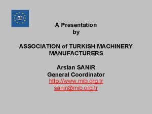 A Presentation by ASSOCIATION of TURKISH MACHINERY MANUFACTURERS