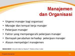 Manajemen dan Organisasi Urgensi manajer bagi organisasi Manajer
