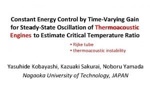 Constant Energy Control by TimeVarying Gain for SteadyState
