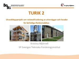 TURIK 2 Utvecklingsprojekt om rationell isolering av yttervggar
