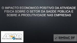 O IMPACTO ECONMICO POSITIVO DA ATIVIDADE FSICA SOBRE