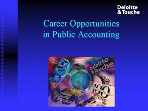 Career Opportunities in Public Accounting Overview Career Paths
