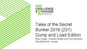 Tales of the Secret Bunker 2016 231 Dump