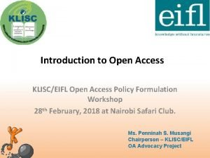 Introduction to Open Access KLISCEIFL Open Access Policy