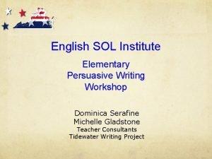 English SOL Institute Elementary Persuasive Writing Workshop Dominica