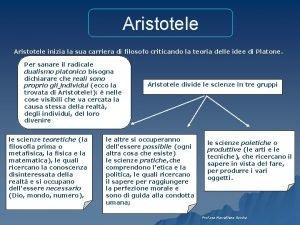 Aristotele inizia la sua carriera di filosofo criticando