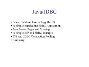 JavaJDBC Some Database terminology brief A simple stand