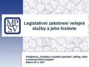 Legislativn zakotven veejn sluby a jeho historie Konference