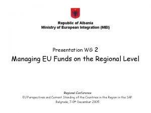 Republic of Albania Ministry of European Integration MEI
