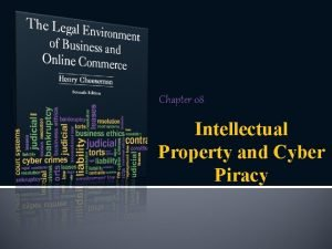 Chapter 08 Intellectual Property and Cyber Piracy Intellectual