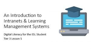 An Introduction to Intranets Learning Management Systems Digital