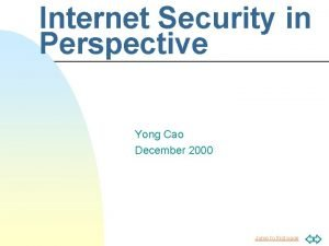 Internet Security in Perspective Yong Cao December 2000