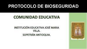 PROTOCOLO DE BIOSEGURIDAD COMUNIDAD EDUCATIVA INSTITUCIN EDUCATIVA JOS