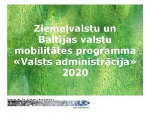 Ziemevalstu un Baltijas valstu mobilittes programma Valsts administrcija