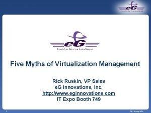 Five Myths of Virtualization Management Rick Ruskin VP