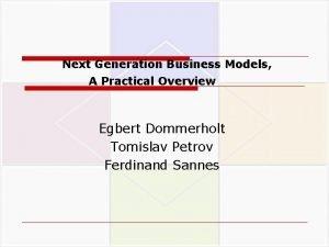Next Generation Business Models A Practical Overview Egbert