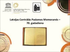 Latvijas Centrls Padomes Memorands 70 gadadiena Latvijas Centrls