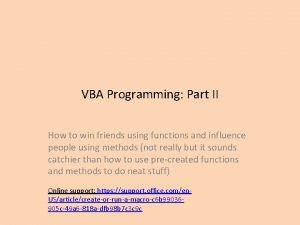 VBA Programming Part II How to win friends