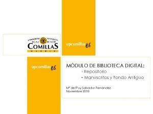 MDULO DE BIBLIOTECA DIGITAL Repositorio Manuscritos y Fondo